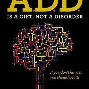 ADD is een gave, geen stoornis