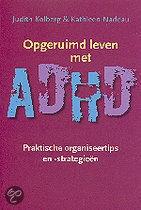Opgeruimd leven met ADHD Leuke en goede ADD, ADHD en HSP zelfhulpboeken