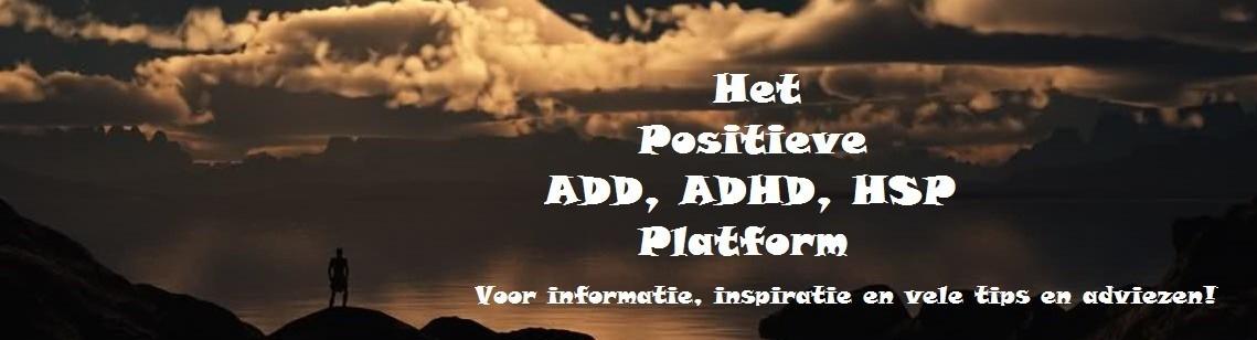 ADD Kenmerken, ADD, ADHD en HSP informatie
