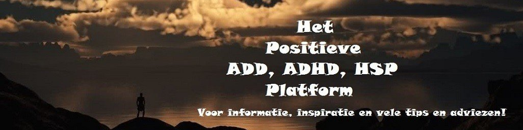 ADD Kenmerken, ADD ADHD HSP positief